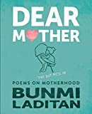 img - for Dear Mother: Poems on the hot mess of motherhood book / textbook / text book