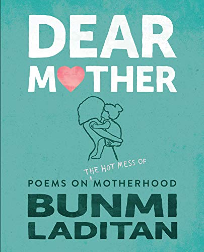 Dear Mother: Poems on the hot mess of motherhood