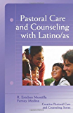 Pastoral Care And Counseling With Latino/as (Creative Pastoral Care & Counseling)