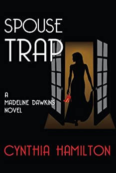 Spouse Trap: A Madeline Dawkins Mystery (The Madeline Dawkins Series Book 1) by [Hamilton, Cynthia]