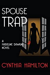 Spouse Trap: A Madeline Dawkins Mystery (The Madeline Dawkins Series Book 1)