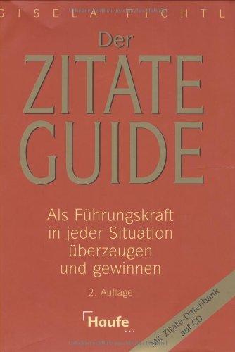 Der Zitate Guide: Als Führungskraft in jeder Situation überzeugen und gewinnen
