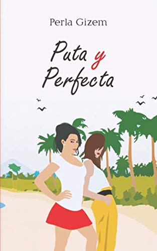 Puta y Perfecta (Spanish Edition)