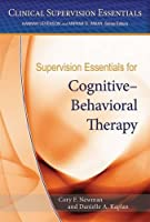 Supervision Essentials for Cognitive Behavioral Therapy (Clinical Supervision Essentials)