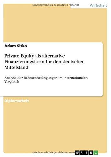 Private Equity als alternative Finanzierungsform für den deutschen Mittelstand (German Edition)