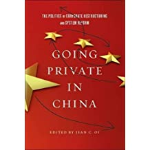 Going Private in China: The Politics of Corporate Restructuring and System Reform in the PRC