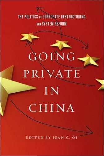 Going Private in China: The Politics of Corporate Restructuring and System Reform in the PRC PDF