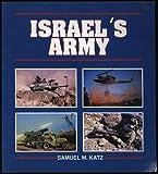 Israel's Army, Samuel M. Katz, 0891413278