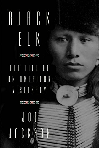 Amazon black elk the life of an american visionary ebook joe black elk the life of an american visionary by jackson joe fandeluxe Choice Image