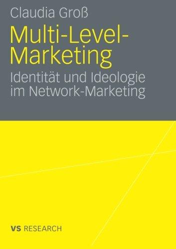 Multi-Level-Marketing: Identität und Ideologie im Network-Marketing (German Edition)