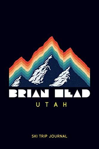 "Brian Head, Utah - Ski Trip Journal: 6x9"" 120-page journal | notepad | scribble book | diary | workbook for the perfect retro ski or snowboard family trip -  Our retro ski trip memories, Paperback"