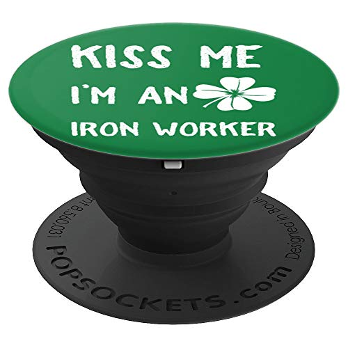 Kiss Me I'm An Iron Worker Clover St Patrick's Day Pun Humor - PopSockets Grip and Stand for Phones and Tablets ()