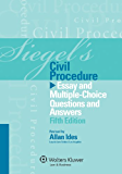 Siegel's Civil Procedure: Essay and Multiple-Choice Questions and Answers, Fifth Edition