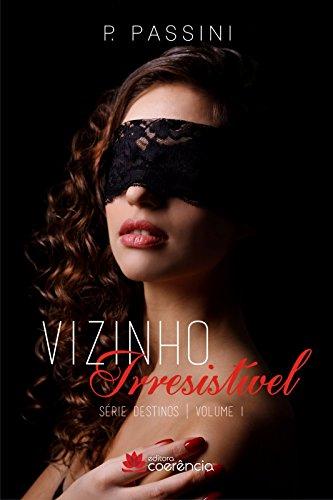 Vizinho Irresistível (Destinos Livro 1)