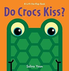 Do Crocs Kiss? (A Lift-the-Flap Book)