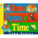 Once Upon a Time (Walker paperbacks) by Prater, John (1995) Paperback