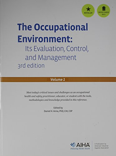Occupational Environment Its Evaluation, Control and Management (The Occupational Environment Its Evaluation And Control)