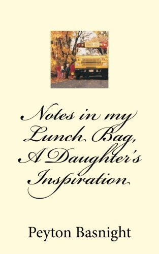 Download Notes in my Lunch Bag, A Daughter's Inspiration pdf