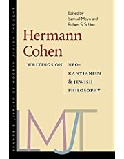 Hermann Cohen: Writings on Neo-Kantianism and Jewish Philosophy