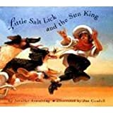 Little Salt Lick and the Sun King, Jennifer Armstrong, 0517596210
