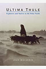 Ultima Thule: Explorers and Natives in the Polar North Hardcover