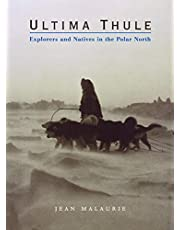 Ultima Thule: Explorers And Native In The Polar North