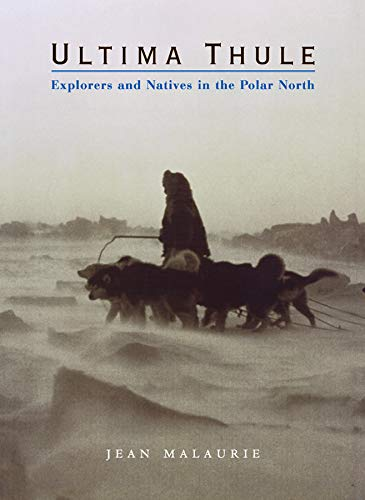 Ultima Thule: Explorers and Natives in the Polar North by W. W. Norton & Company