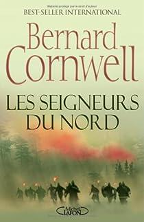 Les Histoires Saxonnes, tome 3 : Les Seigneurs du Nord par Cornwell