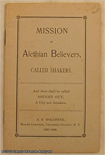 Mission of Alethian Believers, Called Shakers: A. G. Hollister: Amazon.com: Books