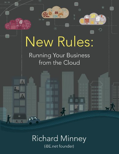 New Rules: Running Your Business From the Cloud - How to get world class business management tools without paying (Running New Rules)