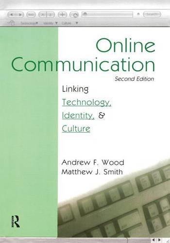 Online Communication: Linking Technology, Identity, & Culture (Routledge Communication Series)