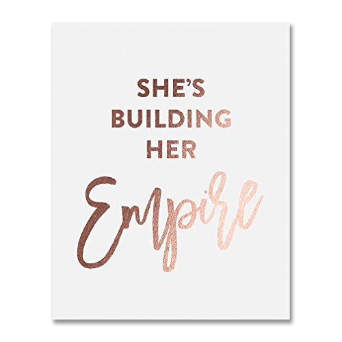 Shes Building Her Empire Rose Gold Foil Art Print Inspirational Girlboss Quote Metallic Boss Poster Nursery 8 inches x 10 inches A13