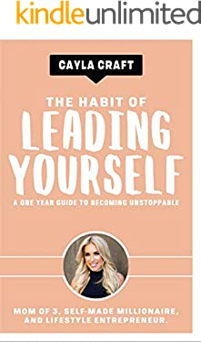 The Habit of Leading Yourself: A One Year Guide to Becoming Unstoppable