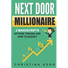 Next Door Millionaire: 2 Manuscripts: Options Trading and How to Budget