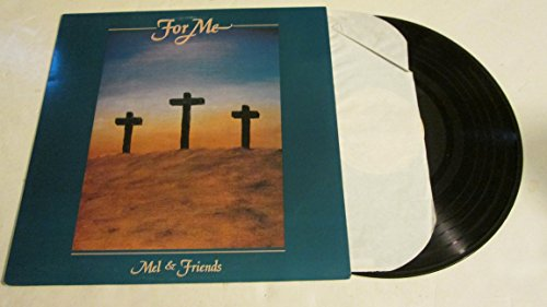 Mel & Friends - For Me