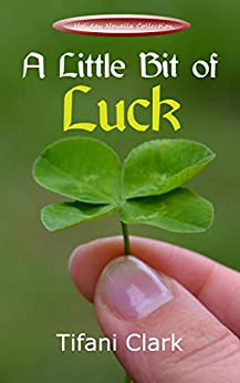 A Little Bit of Luck (Holiday Novella Collection) by [Clark, Tifani]