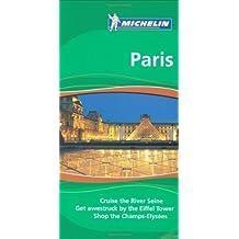Michelin Green Guide: Paris, 6th Edition by Michelin (2009-01-01)