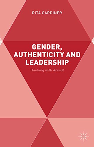 Download Gender, Authenticity and Leadership: Thinking with Arendt Pdf