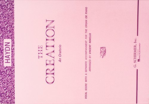 The Creation: An Oratorio, Vocal Score with a Separate Accompaniment for the Organ and Piano