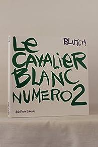 Le cavalier blanc, tome 2 par  Blutch
