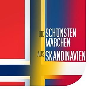Die schönsten Märchen aus Skandinavien Hörbuch