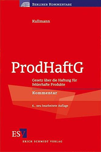 ProdHaftG: Gesetz über die Haftung für fehlerhafte Produkte Kommentar (Berliner Kommentare)