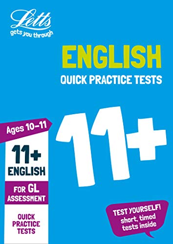 11+ English Quick Practice Tests Age 10-11 for the GL Assessment tests (Letts 11+ Success) (Best 11 Plus Practice Papers)