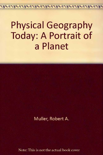 Physical Geography Today: A Portrait of a Planet
