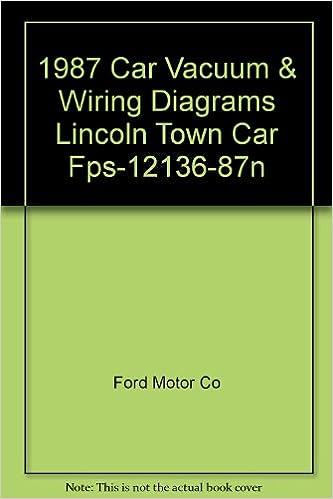 1987 Car Vacuum & Wiring Diagrams Lincoln Town Car Fps-12136-87n: Ford  Motor Co: Amazon.com: BooksAmazon.com