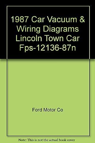 1987 car vacuum \u0026 wiring diagrams lincoln town car fps 12136 87n Kenwood Car Audio Wiring Diagram 1987 car vacuum \u0026 wiring diagrams lincoln town car fps 12136 87n paperback \u2013 1986