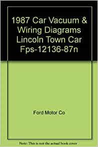 1987 car vacuum wiring diagrams lincoln town car fps 12136 87n ford motor co books. Black Bedroom Furniture Sets. Home Design Ideas