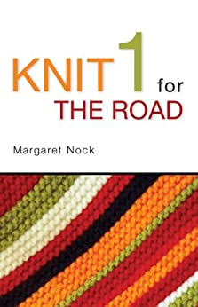 Knit 1 for the Road by [Nock, Margaret]