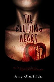 The Bleeding Heart by [Giuffrida, Amy]