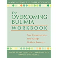 Overcoming Bulimia Workbook: Your Comprehensive Step-by-Step Guide to Recovery